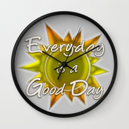 Everyday is a Good Day Wall Clock