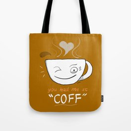 """You Had me at 'Coff'"" Coffee Print Tote Bag"
