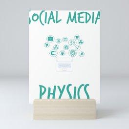 Social Media Can Wait Time For Physics Mini Art Print