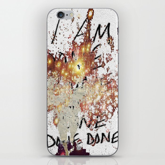 i am done iPhone Skin