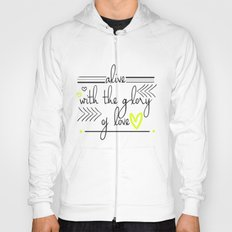 Alive with the Glory of Love Hoody