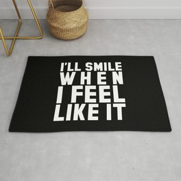 I'LL SMILE WHEN I FEEL LIKE IT (Black & White) Rug