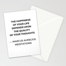 Stoic Inspiration Quotes - Marcus Aurelius Meditations - The happiness of your life Stationery Cards