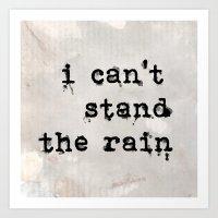 I can't stand the rain Art Print