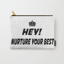 Nurture Your Best Carry-All Pouch