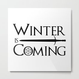 The winter coming - Game of  T -TV - Pop Culture Metal Print