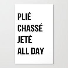 Plié All Day Canvas Print