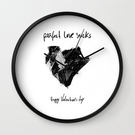 """Perfect love sucks"" / Happy Valentine's Day Wall Clock"