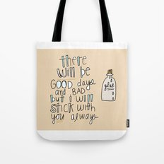 I'll STICK with YOU. Tote Bag