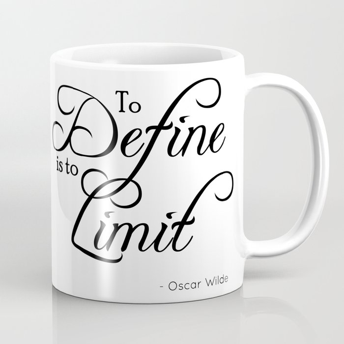 to define is to limit oscar wilde quote coffee mug by