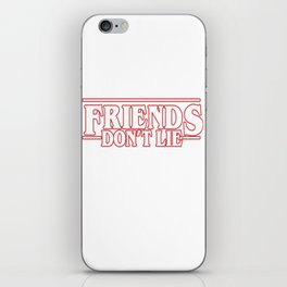 friends dont lie iPhone Skin