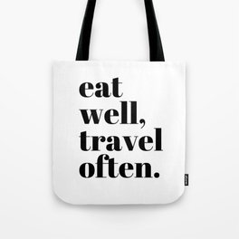 eat well, travel often. Tote Bag