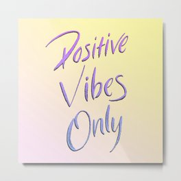 Positive Vibes Only - Miami Metal Print