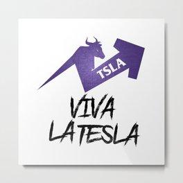 Viva La TSLA Stock Market Metal Print