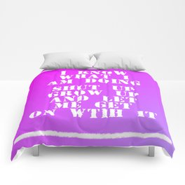 I know what I am doing Comforters