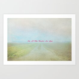 Not All Who Wander Are Lost II Art Print