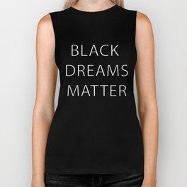 Black Dreams Matter Biker Tank