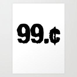 But S#!T it was 99c Art Print