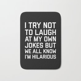 Laugh Own Jokes Funny Quote Bath Mat