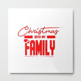 christmas with my family Metal Print