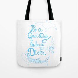 It's a Great Day to be a Diver Tote Bag