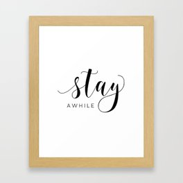 STAY AWHILE SIGN, Modern Art,Hand Lettering,Calligraphy Quote,Wedding Quote,Home Decor,Be Our Guest Framed Art Print