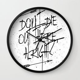 don´t die out there Wall Clock