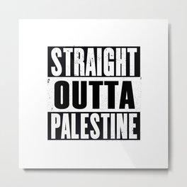 Straight outta Palestine Metal Print