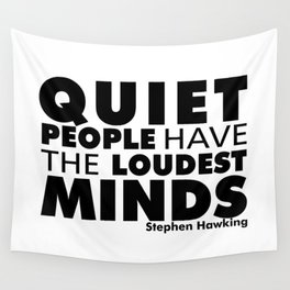 Quiet People have the Loudest Minds | Typography Introvert Quotes White Version Wall Tapestry