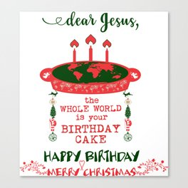 DEAR JESUS - BIRTHDAY CAKE - MERRY CHRISTMAS Canvas Print