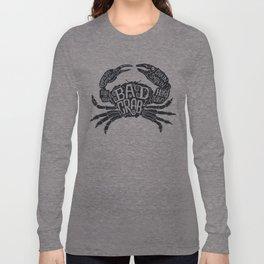 Bad Crab Long Sleeve T-shirt