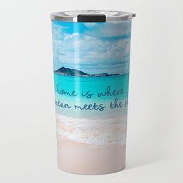 """""""Home is where the ocean meets the shore"""" Hawaii ocean & sandy beach Travel Mug"""