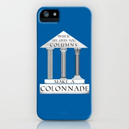 When Life Gives You Columns... iPhone Case