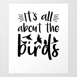 Birder, Birdwatcher, Gift print Birdwatching Theme Art Print