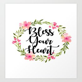 Bless Your Heart Art Print