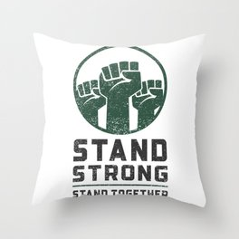 Stand Strong, Stand Together Throw Pillow