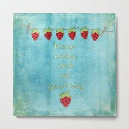 Keep calm and eat strawberries I Fruit Food Strawberry Metal Print