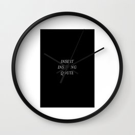 Insert Inspiring Quote design - Lifestyle & Trending products Wall Clock
