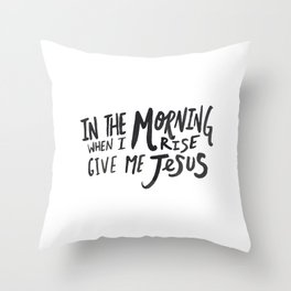 Give me Jesus Throw Pillow