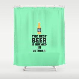 Best Beer is brewed in October T-Shirt D5k5z Shower Curtain
