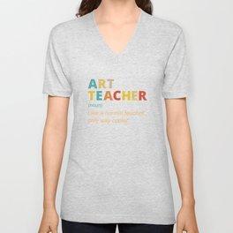Humorous Artistic Students Teachers Tee Shirt Gift | Funny Creativity Art Teacher Definition Men Unisex V-Neck