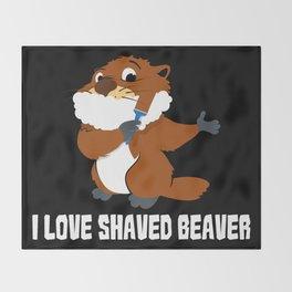 I Love Shaved Beaver   Sarcasm Throw Blanket