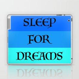 SLEEP FOR DREAMS Laptop & iPad Skin