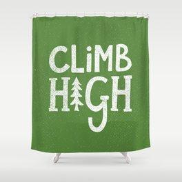 CLIMB HIGH Shower Curtain