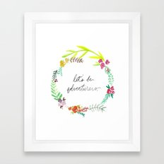 Let's be Adventurers - Watercolor Floral Print  Framed Art Print