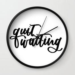 Quit Waiting Wall Clock