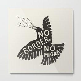 No Border No Migra Metal Print