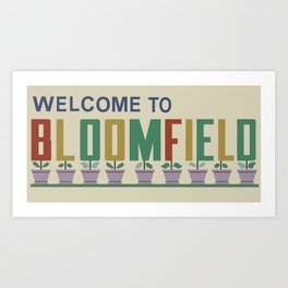 Welcome to Bloomfield Art Print