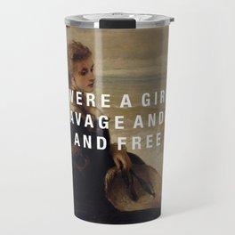 half-savage and hardy, and free Travel Mug