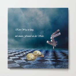 No way is long with a friend at the side Metal Print